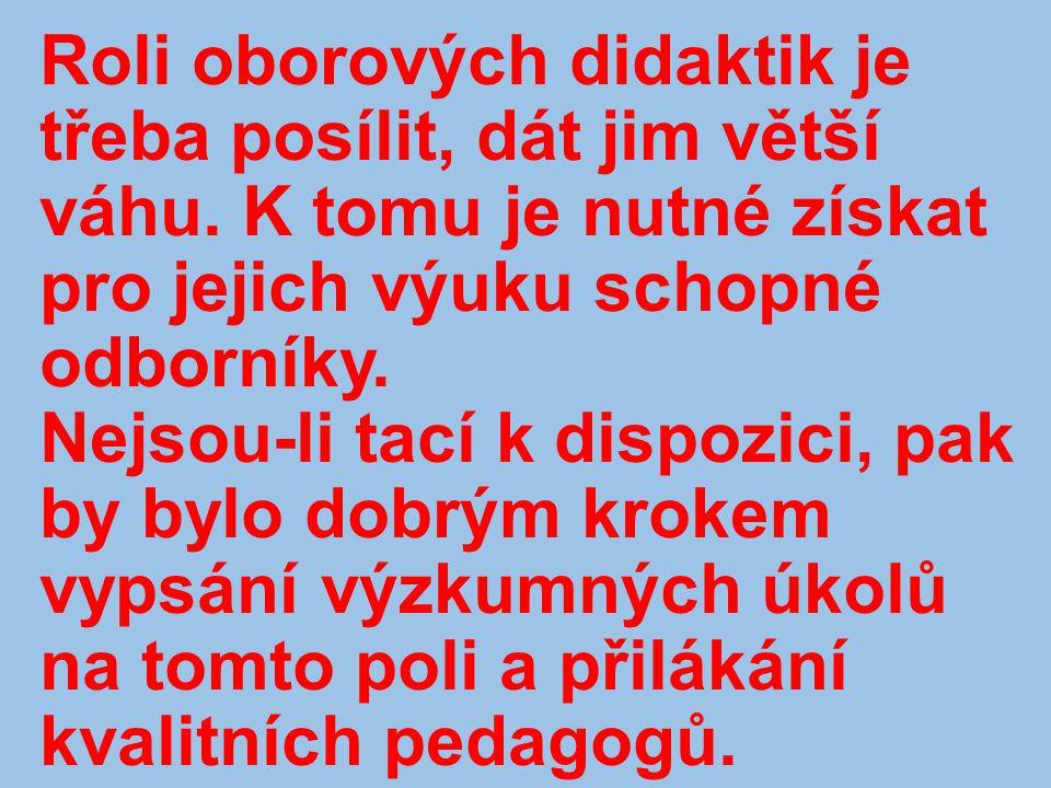 Slabiny adeptů učitelství Odbornost Na VŠ preferována.