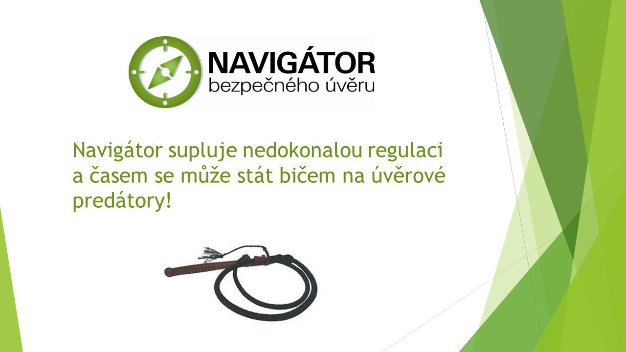 Navigátor supluje nedokonalou regulaci a časem se může stát bičem na úvěrové predátory!