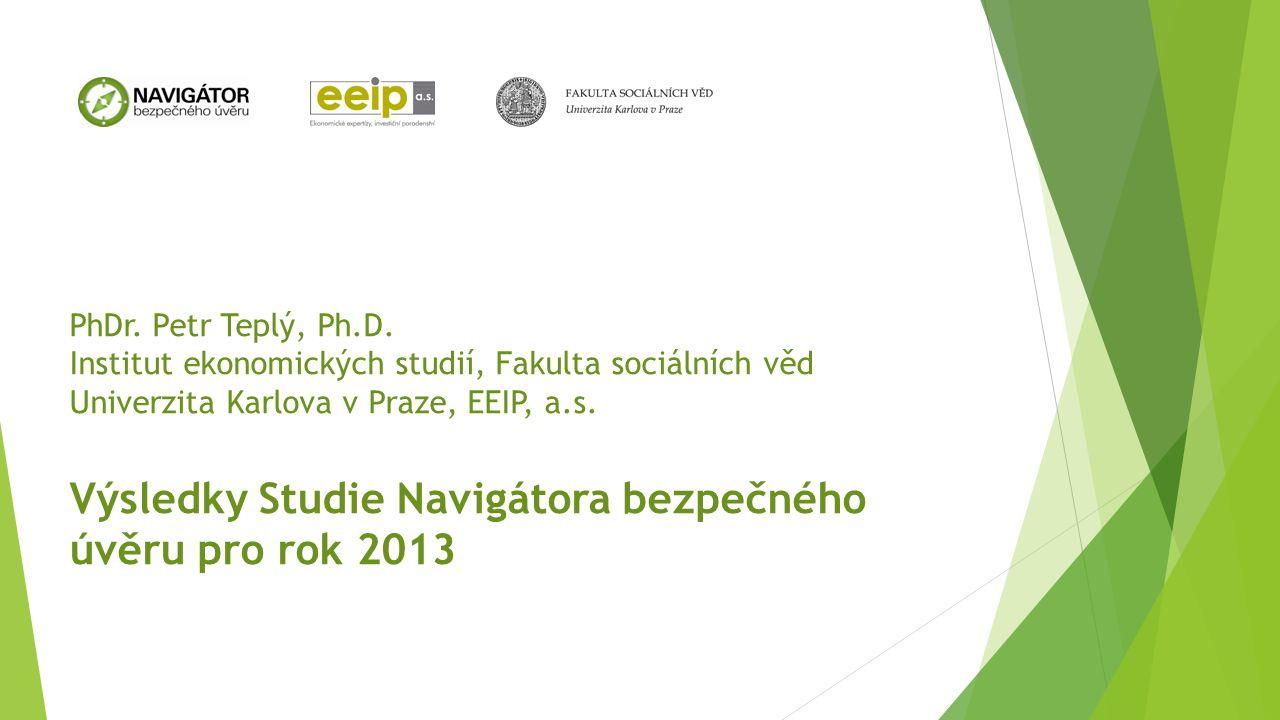 PhDr. Petr Teplý, Ph.D. Institut ekonomických studií, Fakulta sociálních věd Univerzita Karlova v Praze, EEIP, a.s. Výsledky Studie Navigátora bezpečn