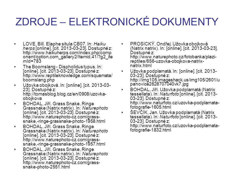 ZDROJE – ELEKTRONICKÉ DOKUMENTY LOVE, Bill. Elaphe situla CB07. In: Haiku herps [online]. [cit. 2013-03-23]. Dostupné z: http://www.haikuherps.com/ind
