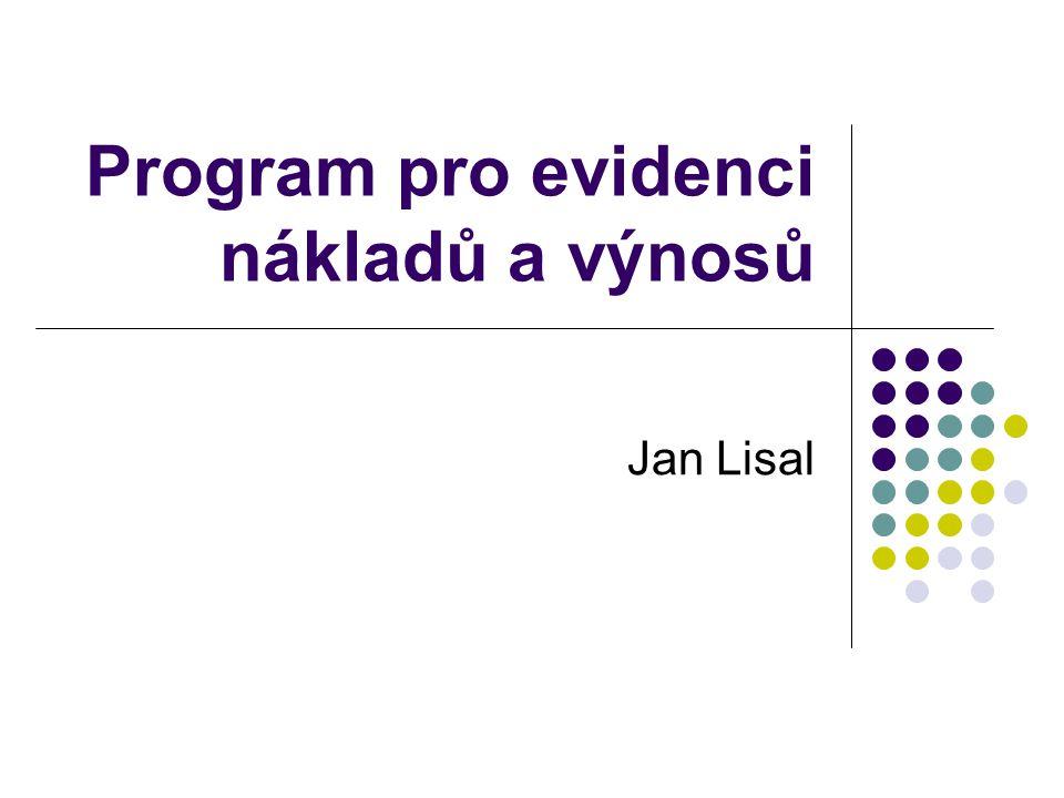 Program pro evidenci nákladů a výnosů Jan Lisal