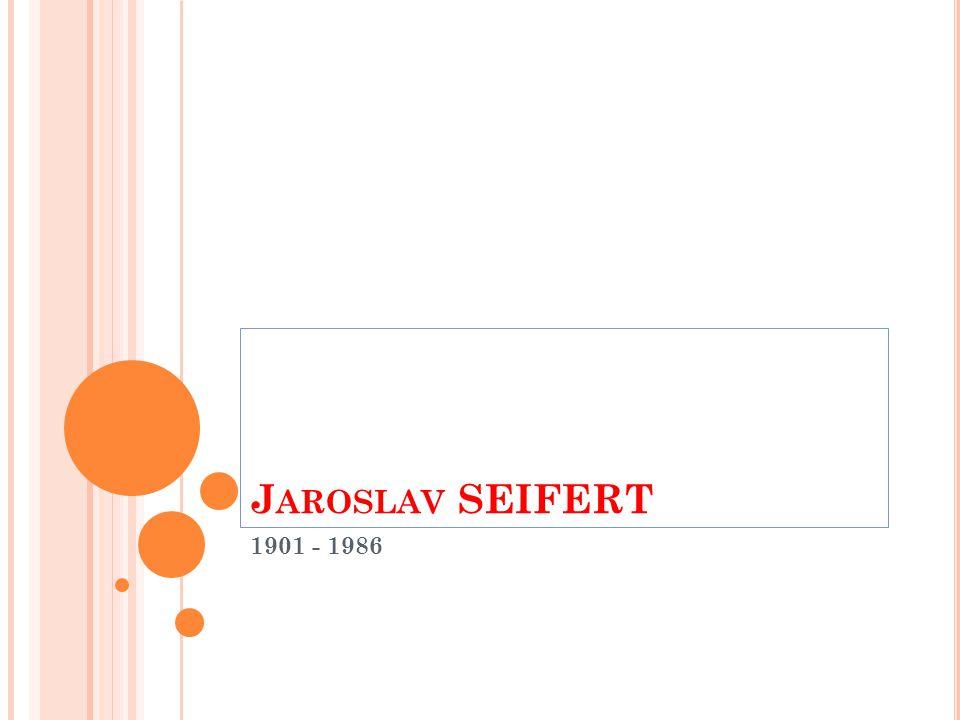 J AROSLAV SEIFERT 1901 - 1986