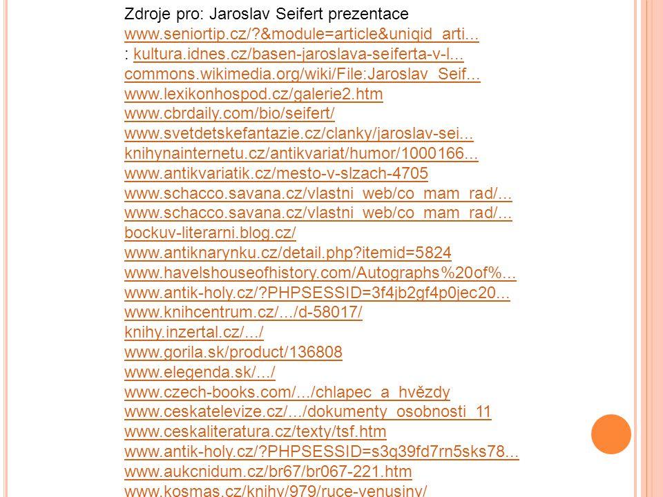 Zdroje pro: Jaroslav Seifert prezentace www.seniortip.cz/?&module=article&uniqid_arti... : kultura.idnes.cz/basen-jaroslava-seiferta-v-l...kultura.idn