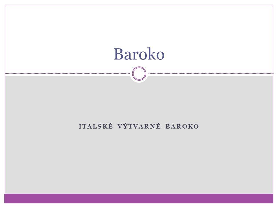 ITALSKÉ VÝTVARNÉ BAROKO Baroko