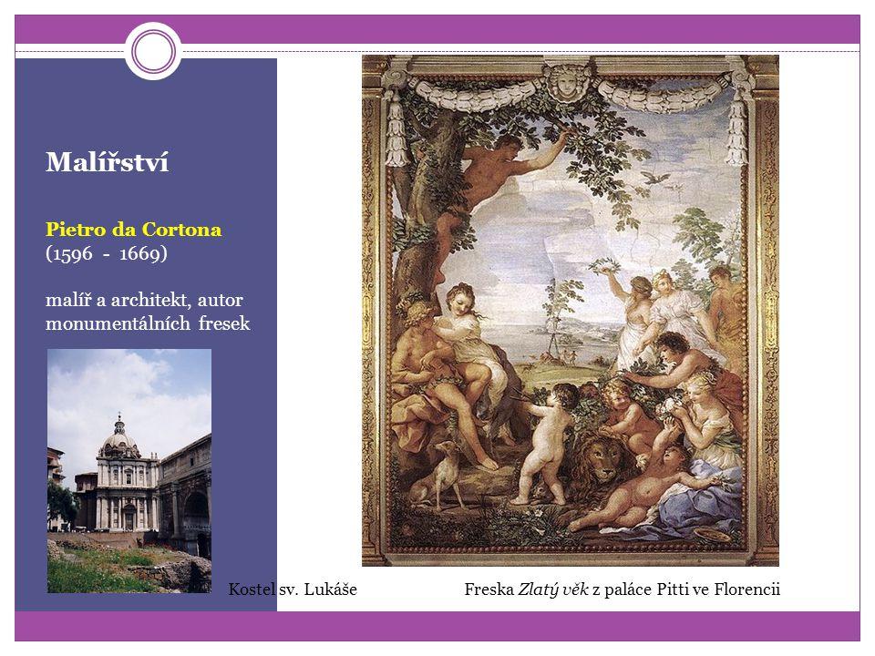 Malířství Akademie bratří Carracciů v Bologni (založená kolem r. 1600) první akademie výtvarného umění v Itálii radikální barokní a klasicistní proud