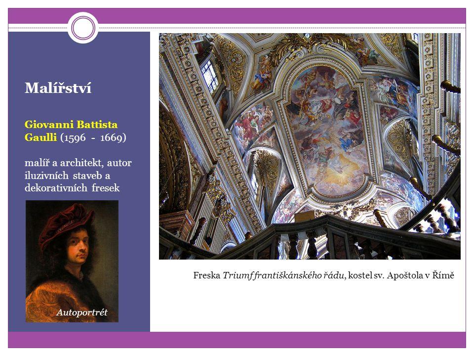 Malířství Pietro da Cortona (1596 - 1669) malíř a architekt, autor monumentálních fresek Freska Zlatý věk z paláce Pitti ve FlorenciiKostel sv.
