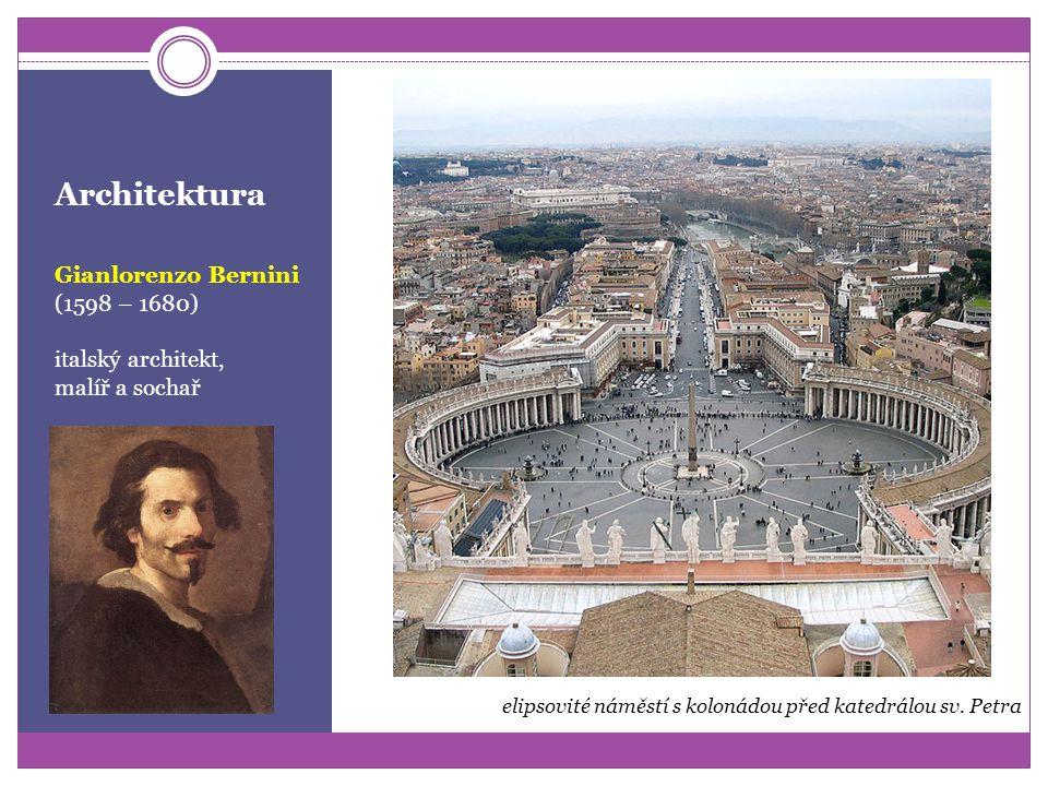 Architektura Gianlorenzo Bernini (1598 – 1680) italský architekt, malíř a sochař elipsovité náměstí s kolonádou před katedrálou sv.