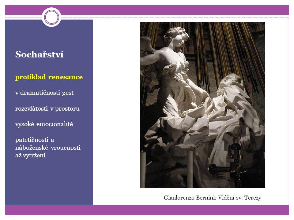 Sochařství protiklad renesance v dramatičnosti gest rozevlátosti v prostoru vysoké emocionalitě patetičnosti a náboženské vroucnosti až vytržení Gianlorenzo Bernini: Vidění sv.