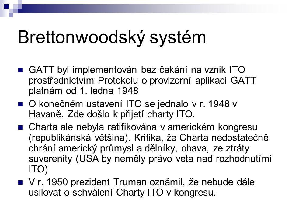 Brettonwoodský systém GATT byl implementován bez čekání na vznik ITO prostřednictvím Protokolu o provizorní aplikaci GATT platném od 1. ledna 1948 O k