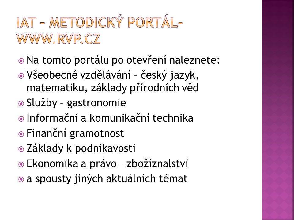  Na tomto portálu po otevření naleznete:  Všeobecné vzdělávání – český jazyk, matematiku, základy přírodních věd  Služby – gastronomie  Informační
