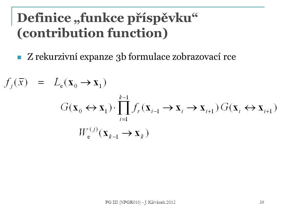 """Definice """"funkce příspěvku (contribution function) Z rekurzivní expanze 3b formulace zobrazovací rce PG III (NPGR010) - J."""
