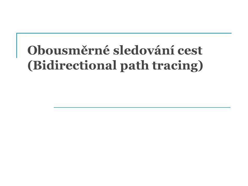 Obousměrné sledování cest (Bidirectional path tracing)