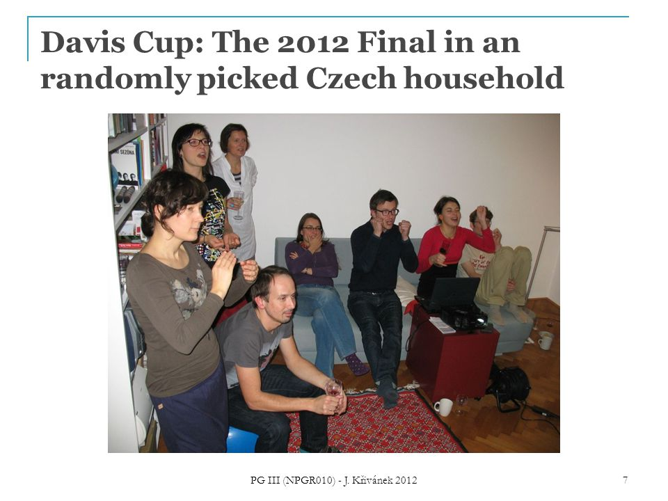 Davis Cup: The 2012 Final in an randomly picked Czech household PG III (NPGR010) - J.