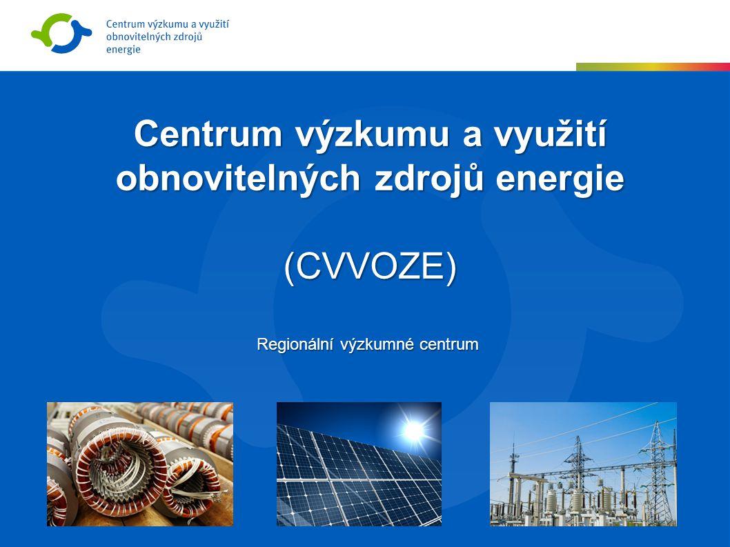 Centrum výzkumu a využití obnovitelných zdrojů energie (CVVOZE) Regionální výzkumné centrum