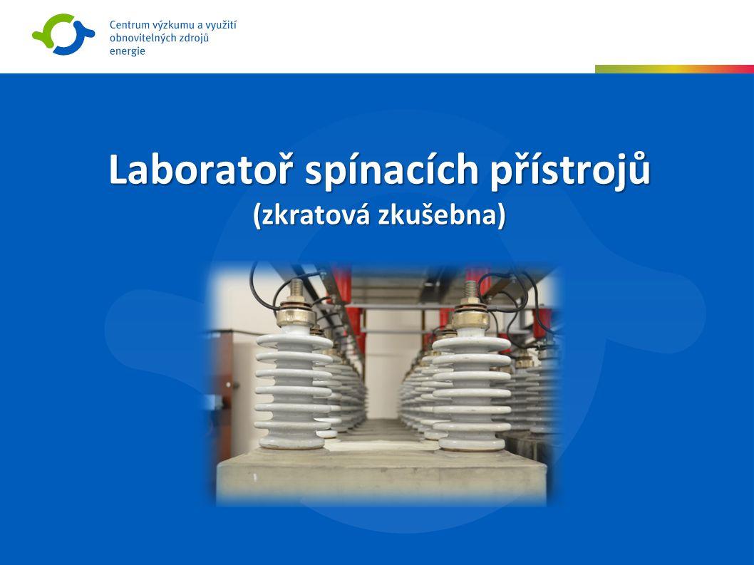 Laboratoř spínacích přístrojů (zkratová zkušebna)