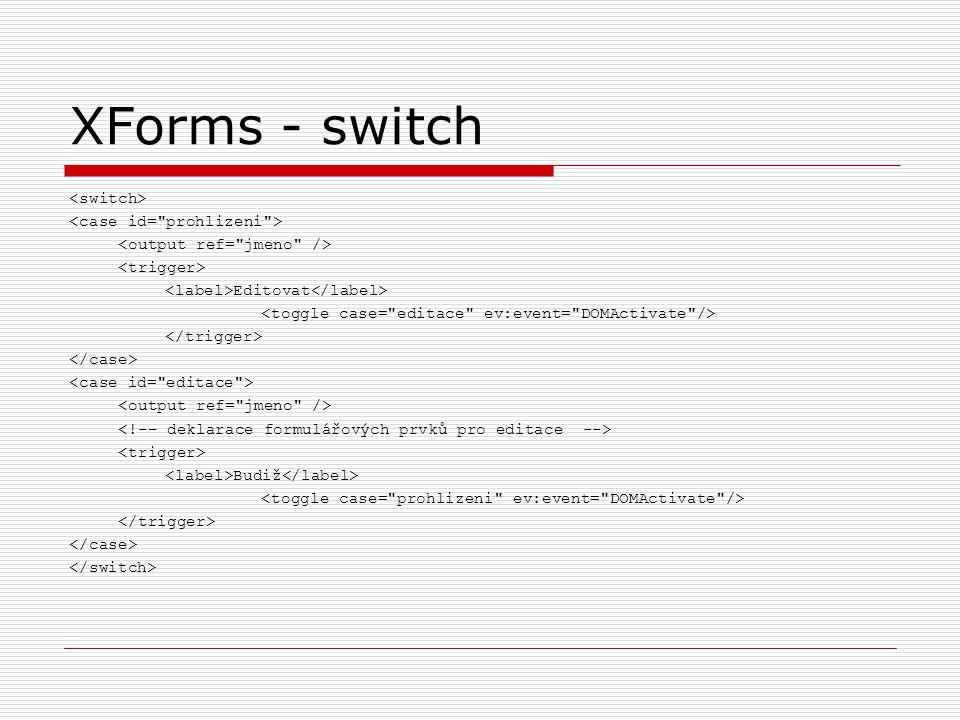 XForms - switch Editovat Budiž