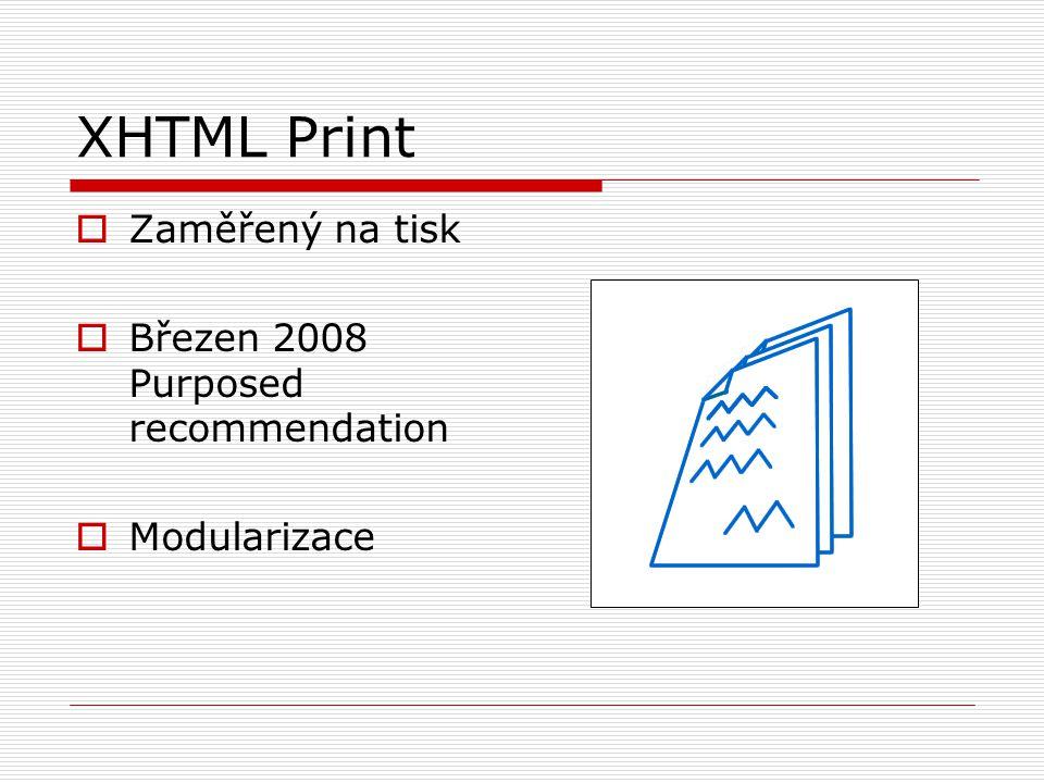 XHTML Print  Zaměřený na tisk  Březen 2008 Purposed recommendation  Modularizace