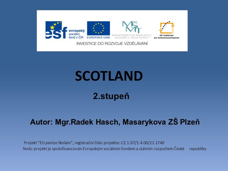 SCOTLAND 2.stupeň Autor: Mgr.Radek Hasch, Masarykova ZŠ Plzeň Projekt