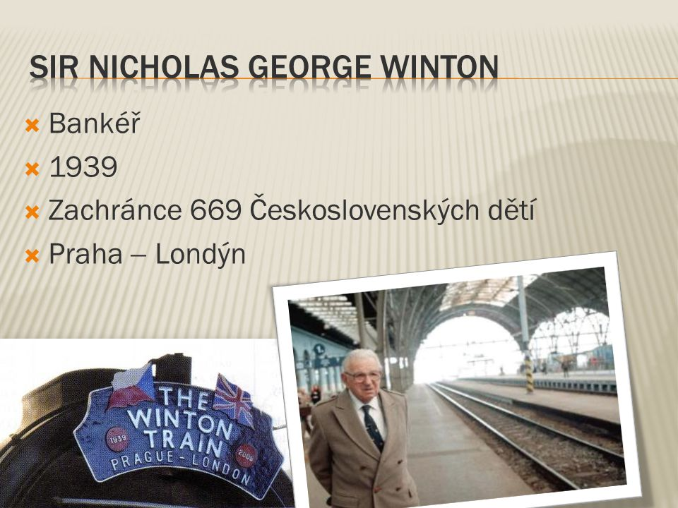  Bankéř  1939  Zachránce 669 Československých dětí  Praha  Londýn