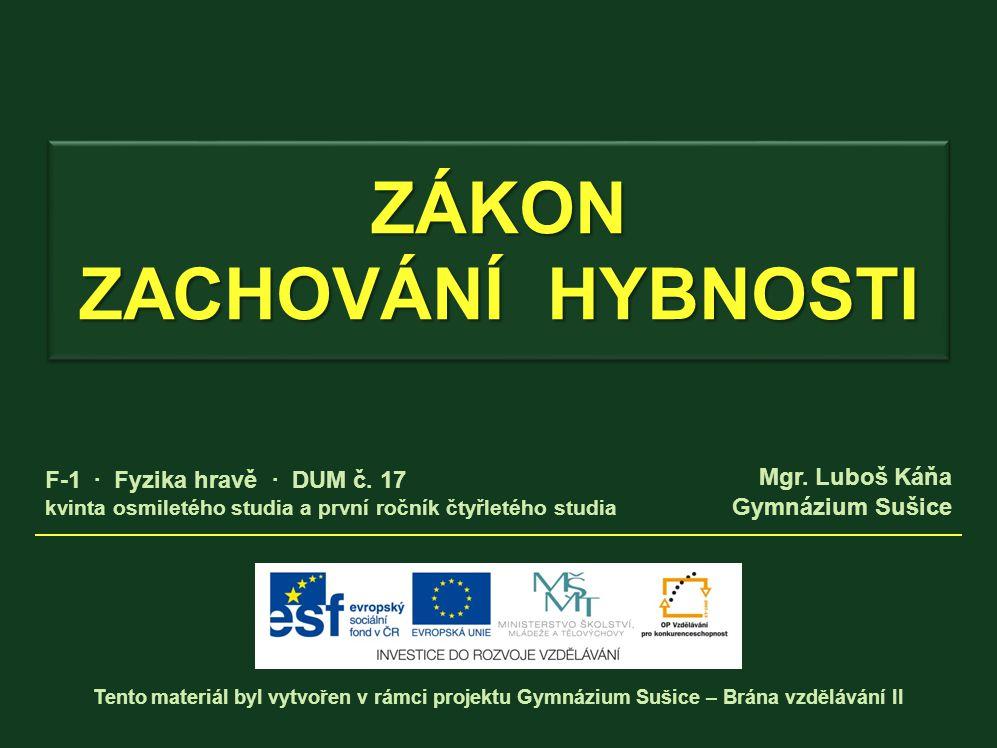 Tento materiál byl vytvořen v rámci projektu Gymnázium Sušice – Brána vzdělávání II Mgr.