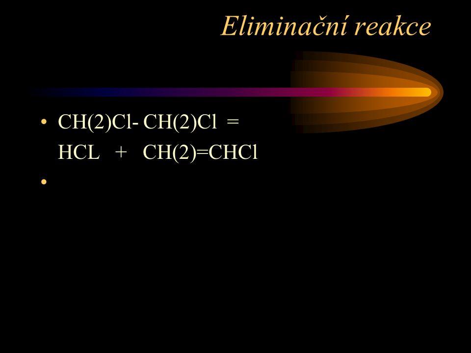 Eliminační reakce CH(2)Cl- CH(2)Cl = HCL + CH(2)=CHCl