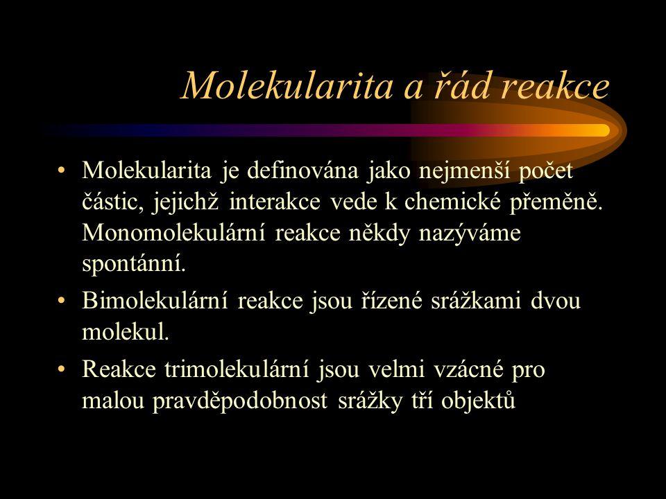 Izolované reakce a řád reakce Pojmy molekularita a řád reakce spolu souvisí volně.