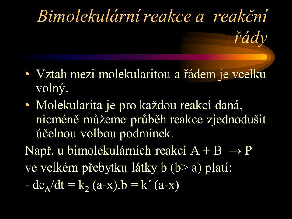 Bimolekulární reakce a reakční řády Vztah mezi molekularitou a řádem je vcelku volný.