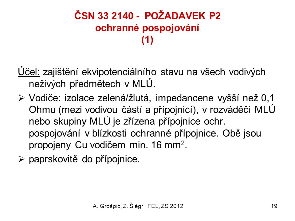 ILUSTRACE PŘÍPOJNICE V ROZVÁDĚČI ZDRAV. ODDĚLENÍ A. Grošpic, Z. Šlégr FEL, ZS 201218