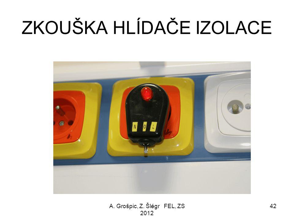 ZKOUŠENÍ dle ČSN 33 2140 A. Grošpic, Z. Šlégr FEL, ZS 2012 41