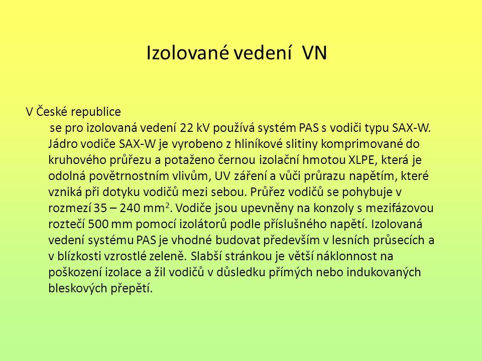 Izolované vedení VN V České republice se pro izolovaná vedení 22 kV používá systém PAS s vodiči typu SAX-W. Jádro vodiče SAX-W je vyrobeno z hliníkové