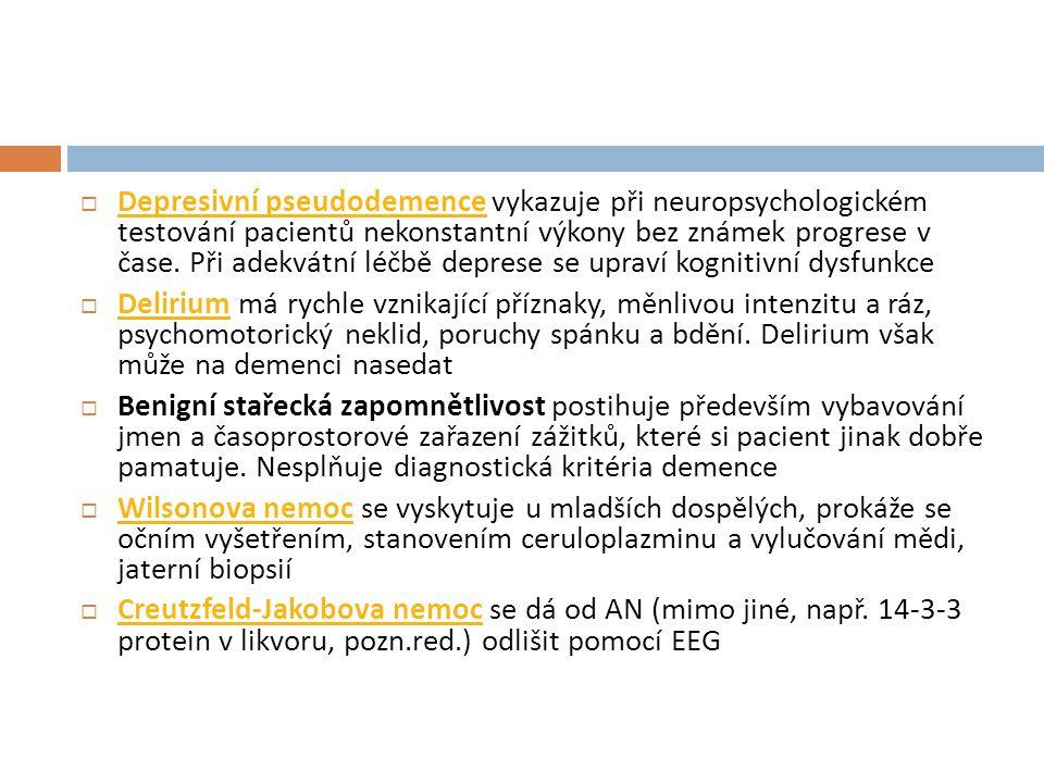  Depresivní pseudodemence vykazuje při neuropsychologickém testování pacientů nekonstantní výkony bez známek progrese v čase. Při adekvátní léčbě dep