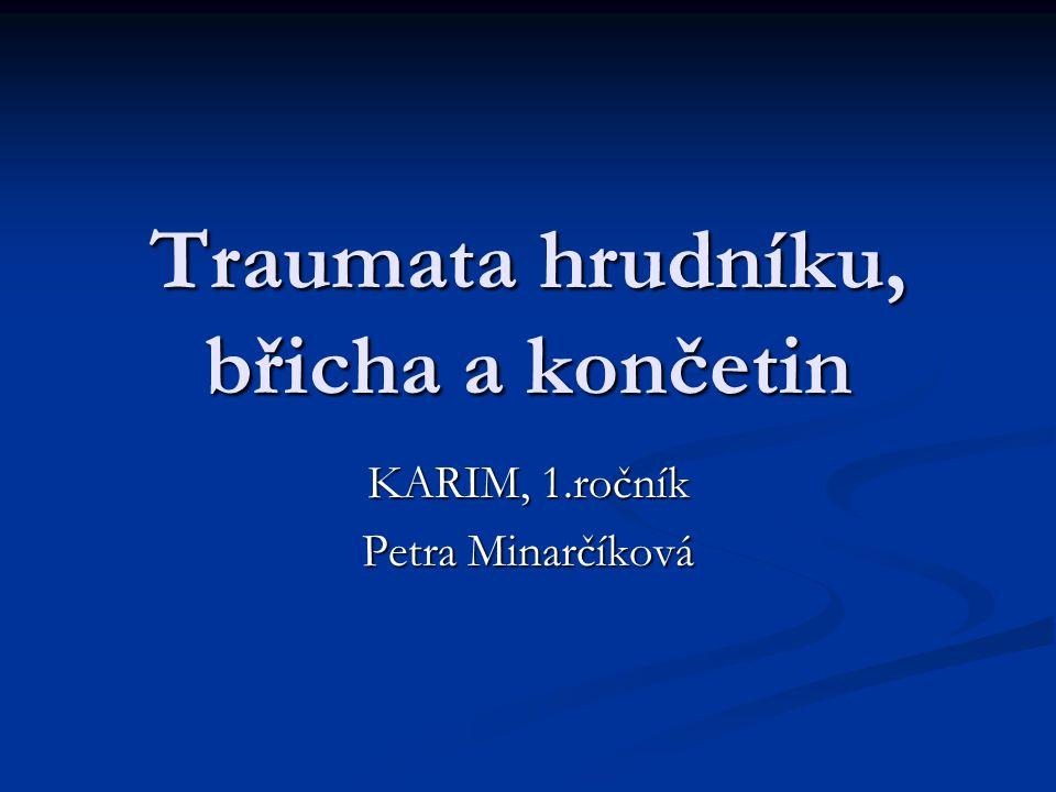 Traumata hrudníku, břicha a končetin KARIM, 1.ročník Petra Minarčíková