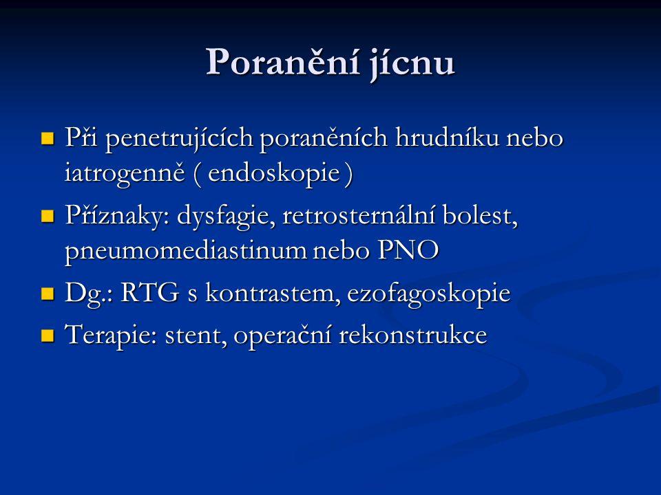Poranění jícnu Při penetrujících poraněních hrudníku nebo iatrogenně ( endoskopie ) Při penetrujících poraněních hrudníku nebo iatrogenně ( endoskopie