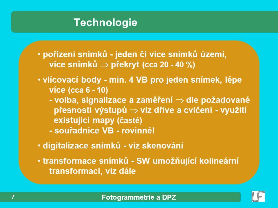 Fotogrammetrie a DPZ 7 pořízení snímků - jeden či více snímků území, více snímků  překryt (cca 20 - 40 %) vlícovací body - min.