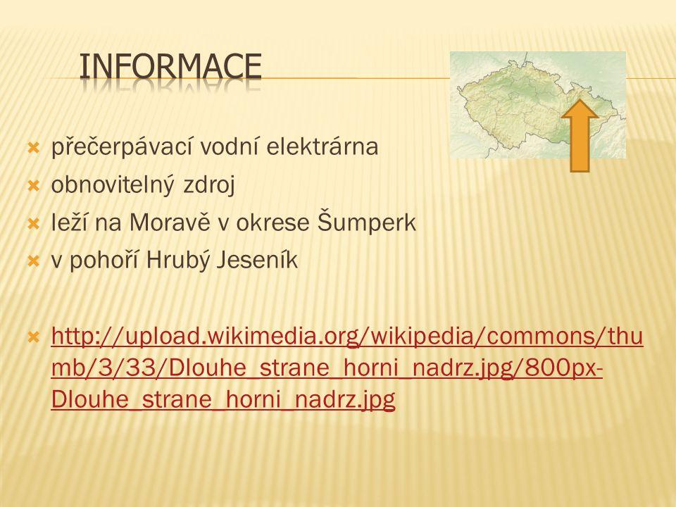  přečerpávací vodní elektrárna  obnovitelný zdroj  leží na Moravě v okrese Šumperk  v pohoří Hrubý Jeseník  http://upload.wikimedia.org/wikipedia/commons/thu mb/3/33/Dlouhe_strane_horni_nadrz.jpg/800px- Dlouhe_strane_horni_nadrz.jpg http://upload.wikimedia.org/wikipedia/commons/thu mb/3/33/Dlouhe_strane_horni_nadrz.jpg/800px- Dlouhe_strane_horni_nadrz.jpg