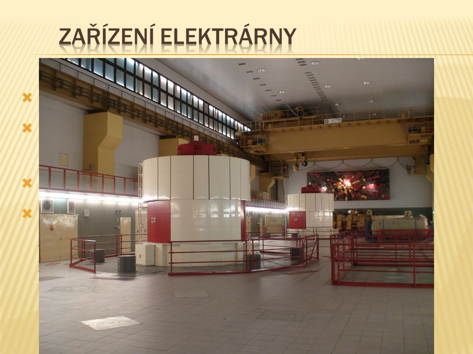  2 - Francisovy turbíny  celkové náklady na stavbu jsou přibližně 6,5 miliardy korun  elektrárna se zaplatila za sedm let provozu  video na http://www.cez.cz/cs/vyroba- elektriny/obnovitelne-zdroje/voda/dlouhe- strane.htmlhttp://www.cez.cz/cs/vyroba- elektriny/obnovitelne-zdroje/voda/dlouhe- strane.html