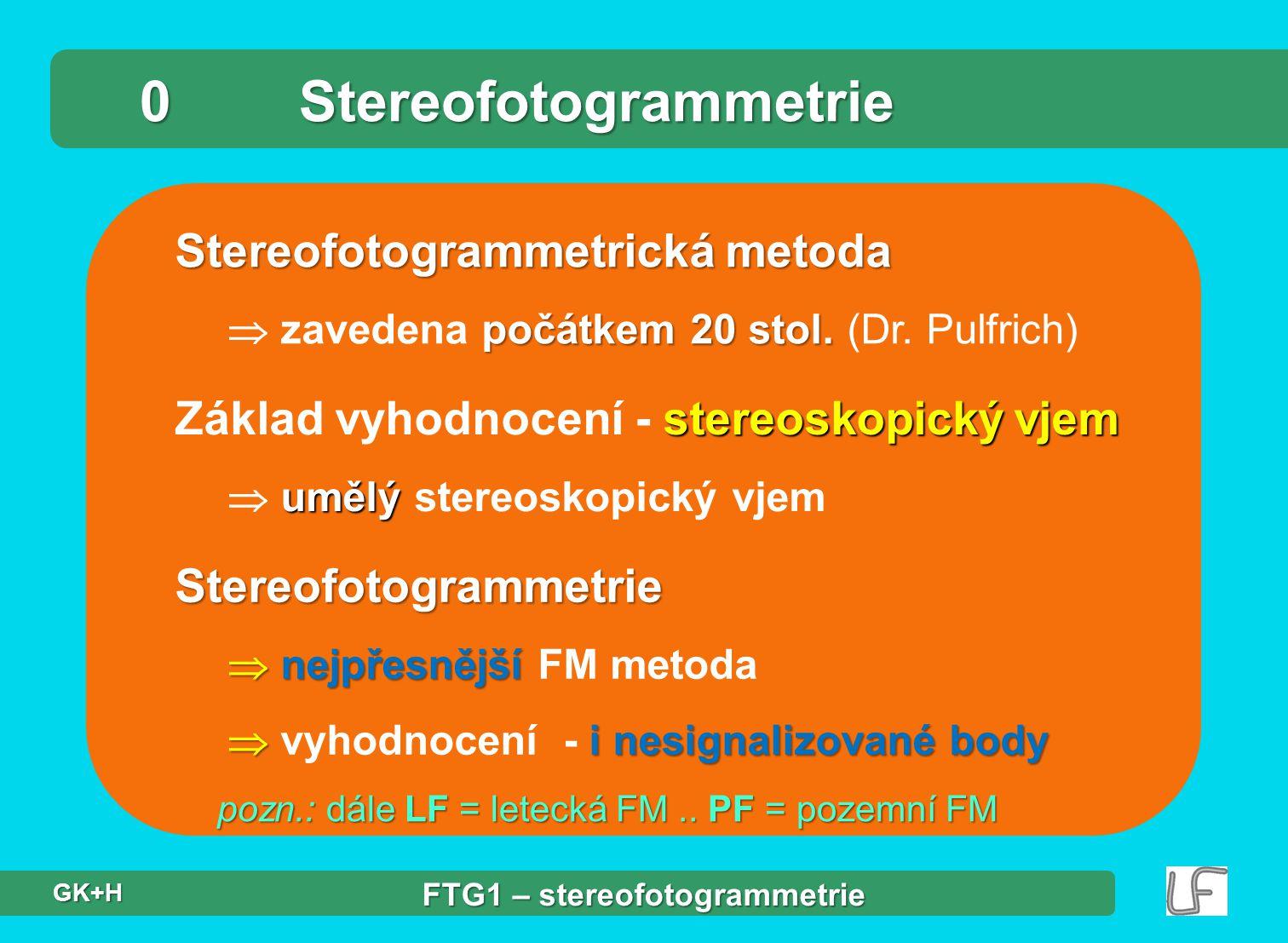 Stereofotogrammetrická metoda počátkem 20 stol. zavedena počátkem 20 stol.