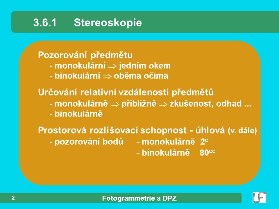 Fotogrammetrie a DPZ 13 Příprava stereodvojice pro vyhodnocení : 1.