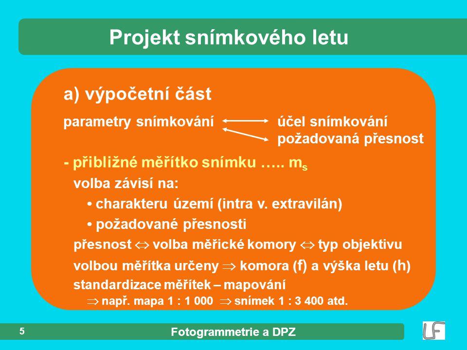 Fotogrammetrie a DPZ 6 - překryty snímků …….