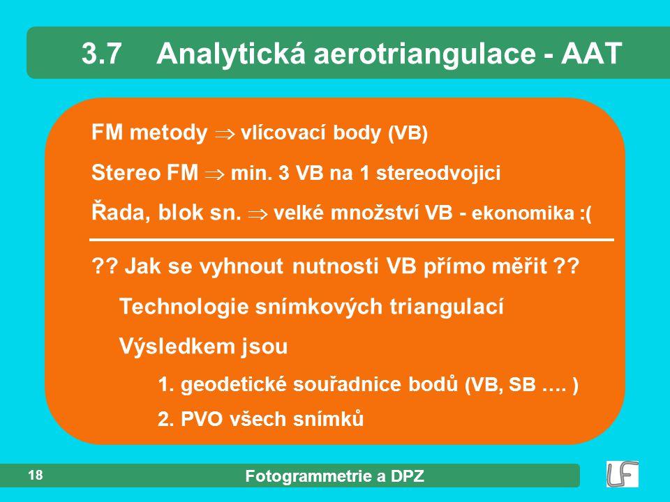 Fotogrammetrie a DPZ 18 FM metody  vlícovací body (VB) Stereo FM  min.