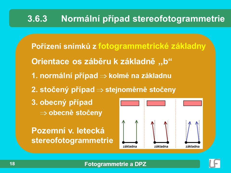 """Fotogrammetrie a DPZ 18 Pořízení snímků z fotogrammetrické základny 3.6.3Normální případ stereofotogrammetrie Orientace os záběru k základně,,b"""" 1. no"""