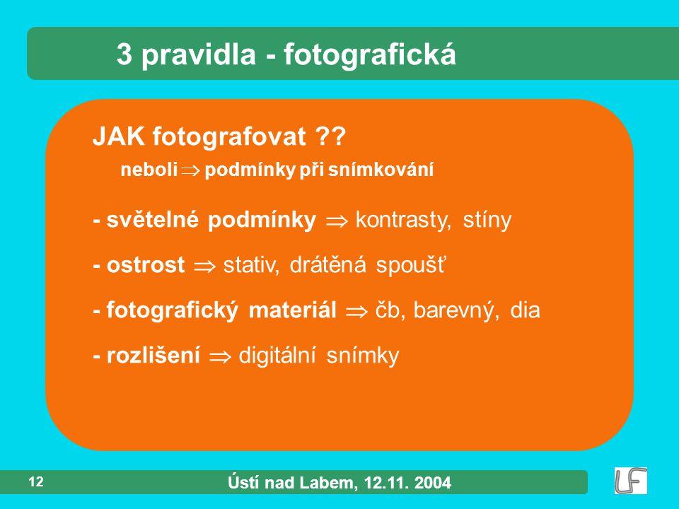 Ústí nad Labem, 12.11. 2004 12 JAK fotografovat ?.