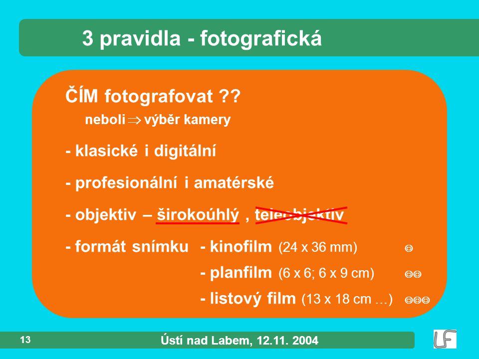 Ústí nad Labem, 12.11. 2004 13 ČÍM fotografovat ?.