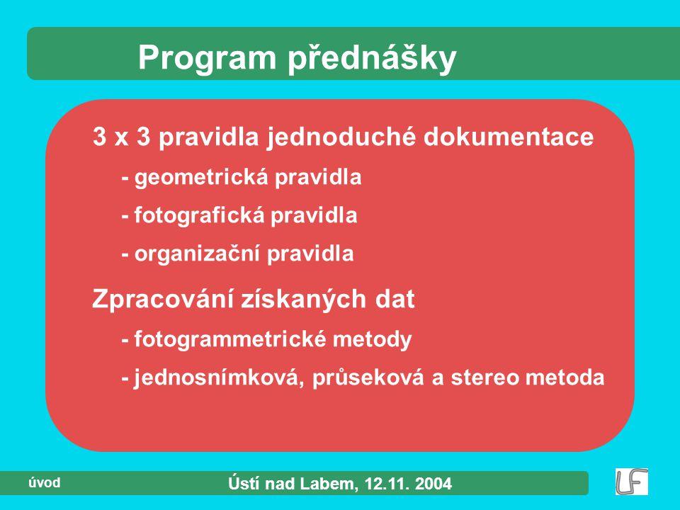 Ústí nad Labem, 12.11.2004 21 KDO zpracuje ?.