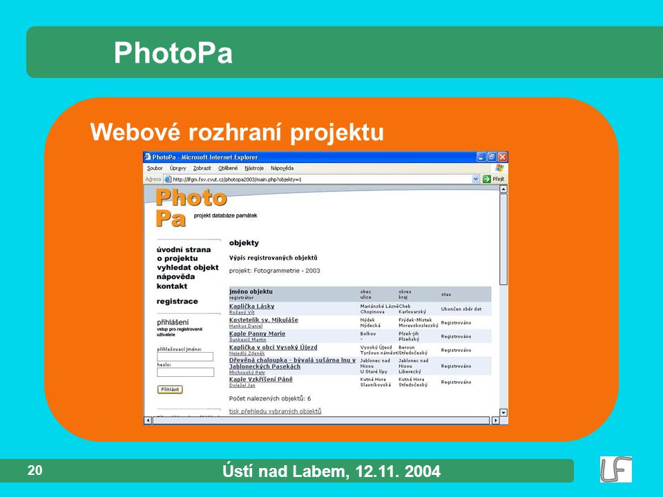 Ústí nad Labem, 12.11. 2004 20 Webové rozhraní projektu PhotoPa