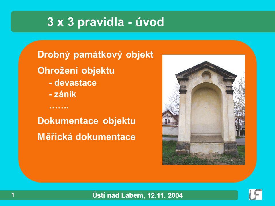 Ústí nad Labem, 12.11.2004 2 Měřická dokumentace objektu – ?.