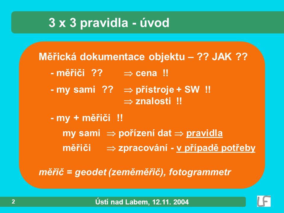Ústí nad Labem, 12.11. 2004 2 Měřická dokumentace objektu – ?.