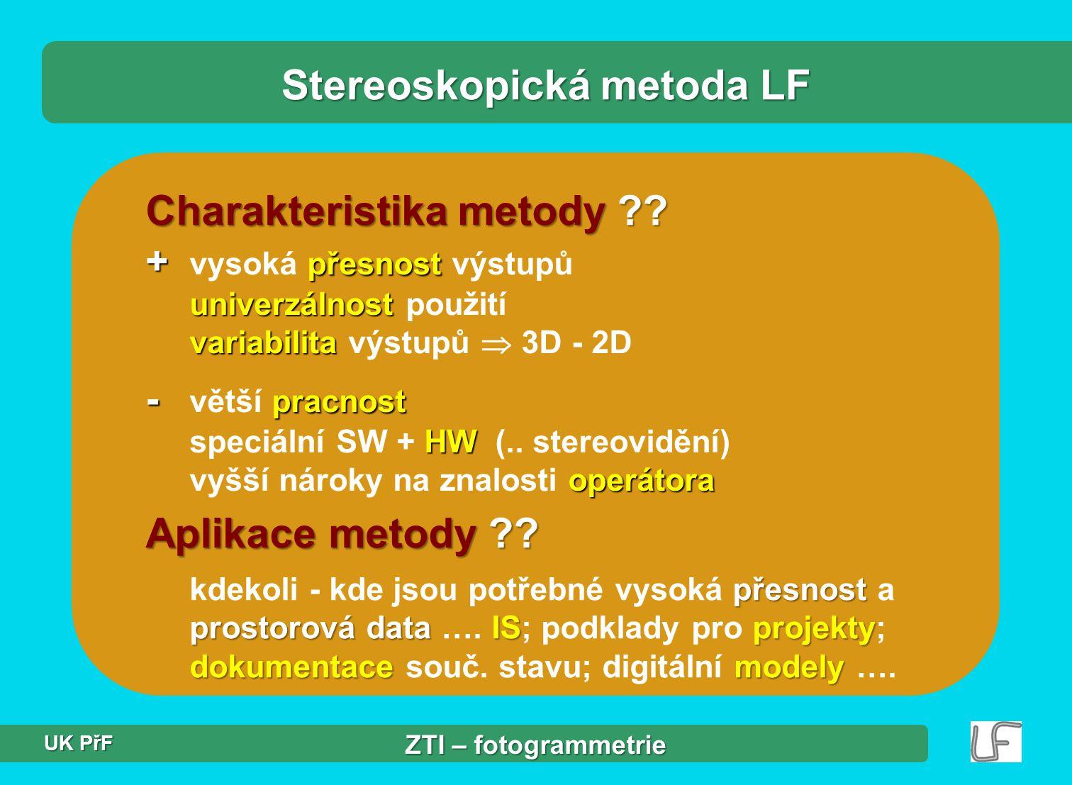 Charakteristika metody ?.