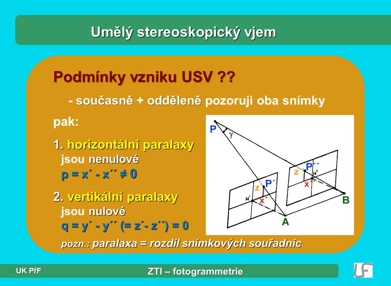 pak: 1.horizontální paralaxy nenulové p = x´ - x´´ ≠ 0 1.