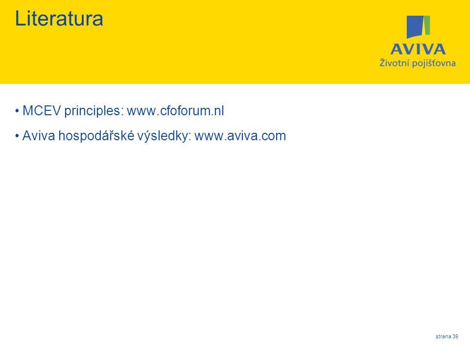 strana 39 Literatura MCEV principles: www.cfoforum.nl Aviva hospodářské výsledky: www.aviva.com
